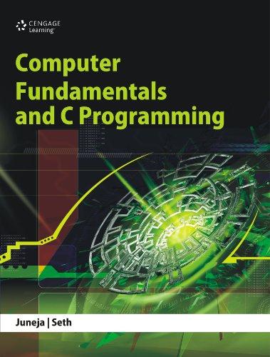 Computer Fundamentals And C Programming: Juneja,B.L. / Seth,A.