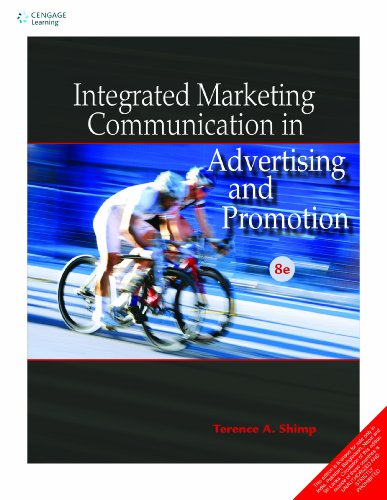 Integrated Marketing Communication in Advertising and Promotion (8th Edition) (8131516520) by Terence A Shimp