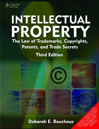 9788131516577: Intellectual Property: The Law of Trademarks, Copyrights, Patents, and Trade Secrets