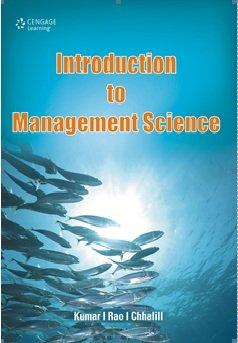 Introduction to Management Science: Kumar / Rao/ Chhalill