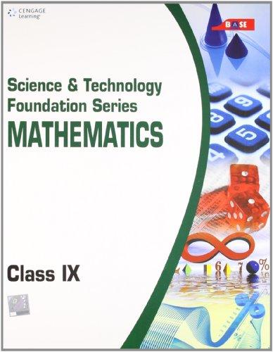 Science and Technology Foundation Series: Mathematics (Class IX): Base