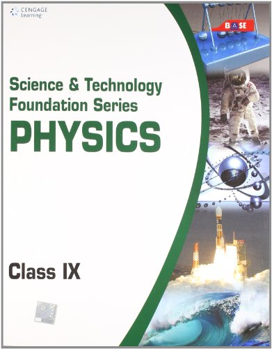 Science and Technology Foundation Series: Physics (Class IX): Base