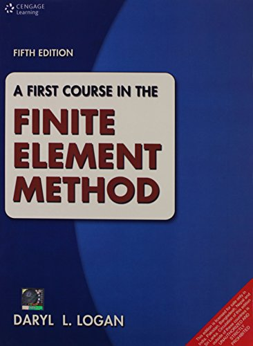 A First Course in the Finite Element: Daryl L Logan