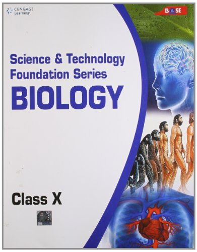 Science and Technology Foundation Series Biology: Class X: Base