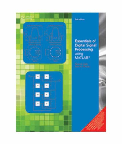 Essentials of Digital Signal Processing Using MATLAB ((Third Edition): John G. Proakis,Vinay K. ...