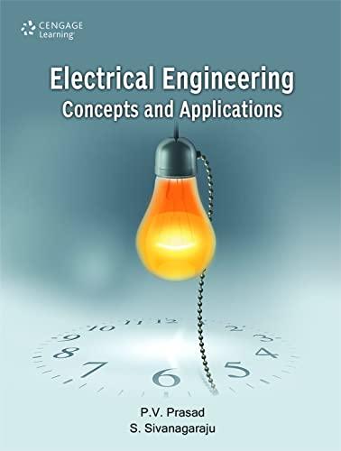 Electrical Engineering: Concepts and Applications: P.V. Prasad,S. Sivanagaraju