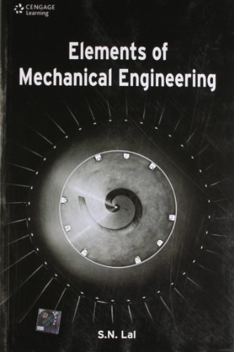 Elements of Mechanical Engineering: S.N. Lal