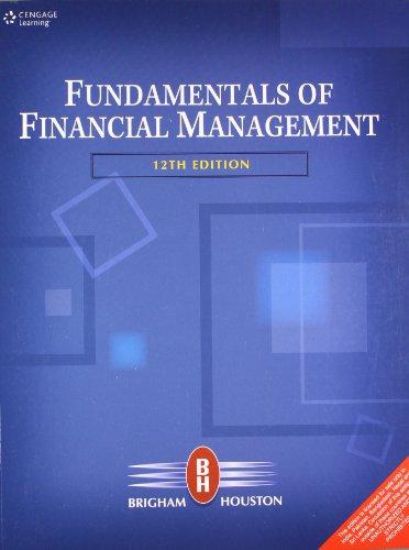 Fundamentals of Financial Management, Twelve Edition: Eugene F. Brigham,Joel F. Houston