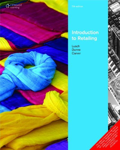 Introduction to Retailing, Seventh Edition: Lusch, Dunne, Carver