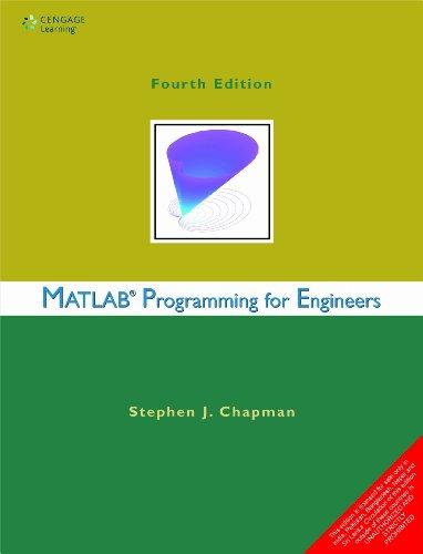 MATLAB Programming for Engineers (Fourth Edition): Stephen J. Chapman