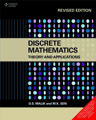Discrete Mathematics: Theory and Applications (Revised Edition): D.S. Malik,M.K. Sen