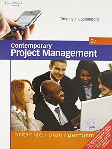 Contemporary Project Management: Organize, Plan, Perform,2Ed: Kloppenborg