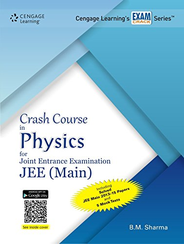 Crash Course in Physics for Joint Entrance Examination JEE (Main): B.M. Sharma