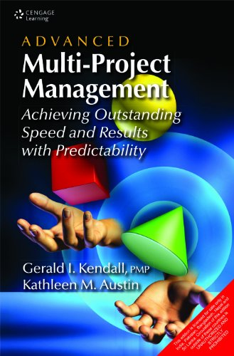 Advanced Multi-Project Management: Achieving Outstanding Speed and Results with Predictability: ...