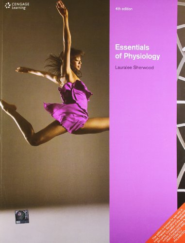 Essentials of Physiology, (Fourth Edition): Lauralee Sherwood