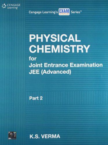Physical Chemistry for Joint Entrance Examination JEE: K.S. Verma