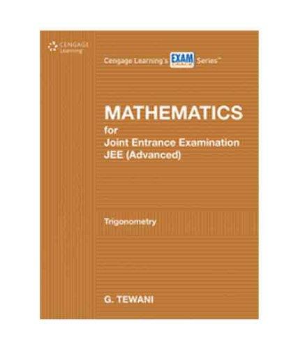 Mathematics for Joint Entrance Examination JEE (Advanced): Tewani Ghanshyam