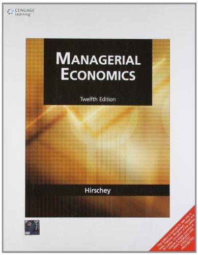 Managerial Economics, Twelve Edition: Mark Hirschey