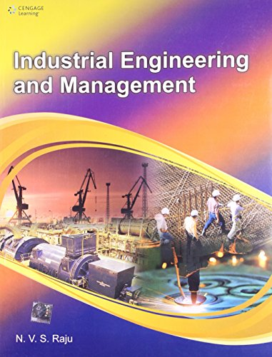 Industrial Engineering and Management (India Edition): N.V.S. Raju