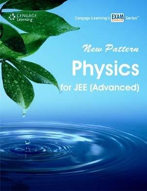 New Pattern Physics for JEE (Advanced): Cengage Learning India