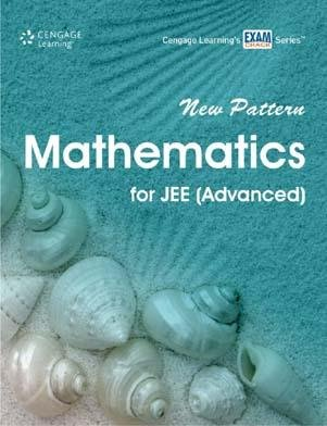 New Pattern Mathematics for JEE (Advanced): Cengage Learning India