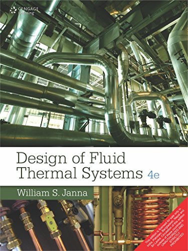 Design Of Fluid Thermal Systems, 4Th Edition: William S. Janna