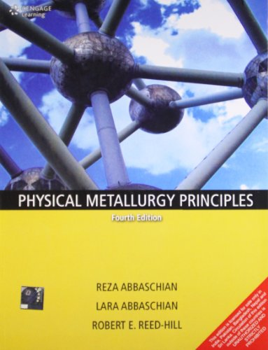 9788131520697: Physical Metallurgy Principles (4th Edition) [International Edition]