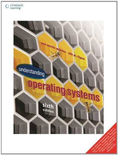 Understanding Operating Systems (Sixth Edition): Ann McHoes
