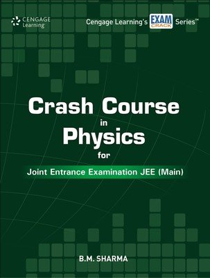 Crash Course in Physics for Joint Entrance: B.M. Sharma