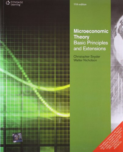 Microeconomic Theory Basic Principles and Extensions: SNYDER,C., NICHOLSON,W.
