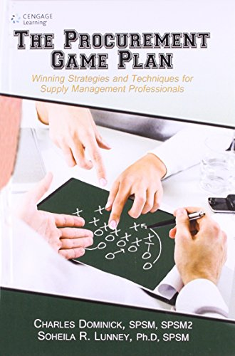 The Procurement Game Plan: Winning Strategies and Techniques for Supply Management Professionals: ...