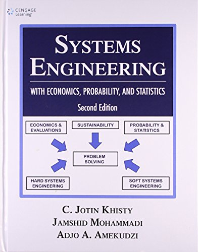 Systems Engineering with Economics, Probability and Statistics: C. Jotin Khisty,