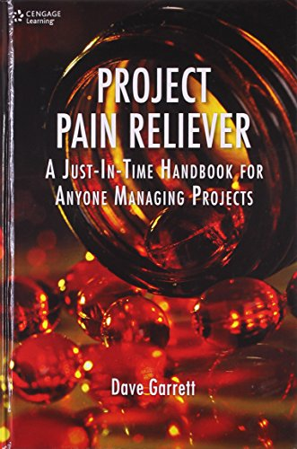 Project Pain Reliever: A Just-In-Time Handbook for: Dave Garrett