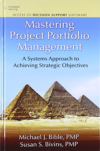 Mastering Project Portfolio Management: A Systems Approach to Achieving Strategic Objectives: ...