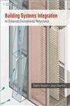 Building Systems Integration for Enhanced Environmental Performance: Shahin Vassigh,Jason R. ...