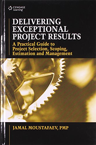 9788131522035: Delivering Exceptional Project Results: A Practical Guide to Project Selection, Scoping, Estimation and Management
