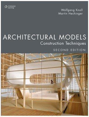 9788131522356: Architectural Models: Construction Techniques
