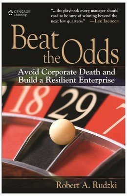 9788131522400: Beat the Odds: Avoid Corporate Death and Build a Resilient Enterprise