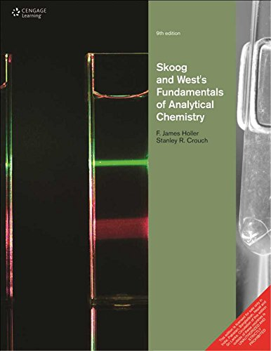 Fundamentals of Analytical Chemistry, (Ninth Edition): Donald M. West,Douglas A. Skoog,F. James ...