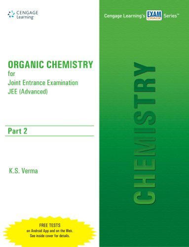 Organic Chemistry for Joint Entrance Examination JEE (Advanced), (Part 2): S.K. Sharma