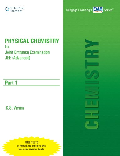 Physical Chemistry for Joint Entrance Examination JEE (Advanced), (Part 1): S.K. Sharma