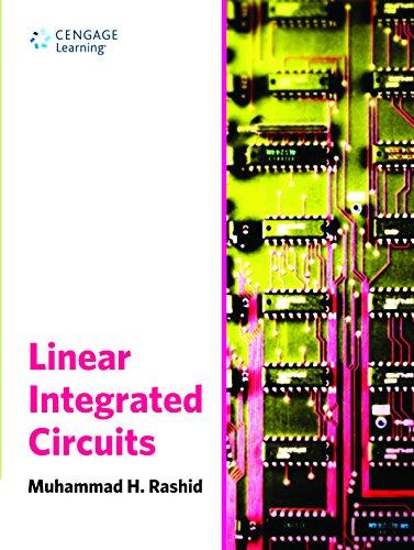 Linear Integrated Circuits: Muhammad H. Rashid