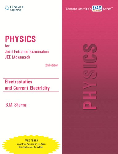 Physics for Joint Entrance Examination JEE (Advanced): Electrostatics and Current Electricity,(...