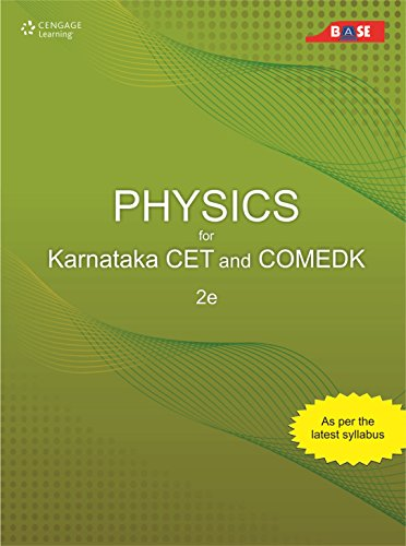 Physics for Karnataka CET and COMEDK (Second Edition): Base