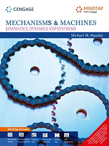 Mechanism And Machines: Kinematics Dynamics And Synthesis: Stanisic