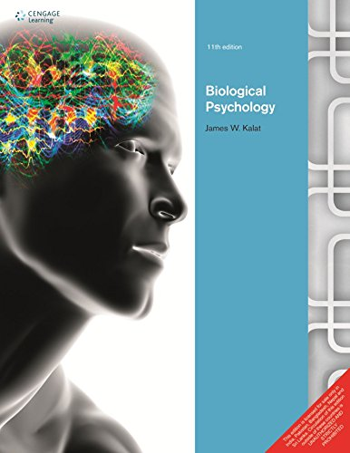 Biological Psychology (Eleventh Edition): James W. Kalat