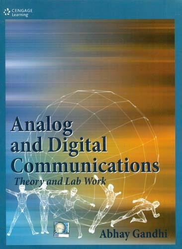 Analog and Digital Communications: Theory and Lab: Abhay Gandhi