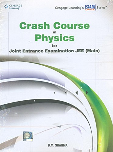 Crash Course in Physics for Joint Entrance Examination JEE(Main): B.M. Sharma