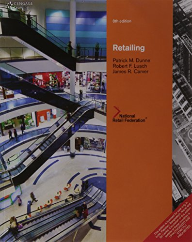 Retailing (Eighth Edition): James R. Carver,Patrick M. Dunne,Robert F. Lusch