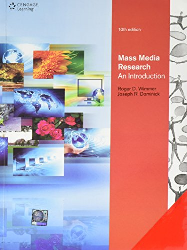 Mass Media Research: An Introduction (Tenth Edition): Joseph R. Dominick,Roger D. Wimmer